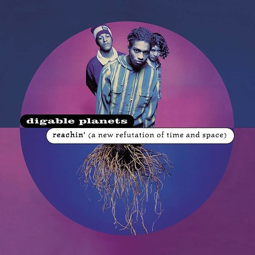 Digable Planets, Reachin' (A New Refutation of Time and Space)