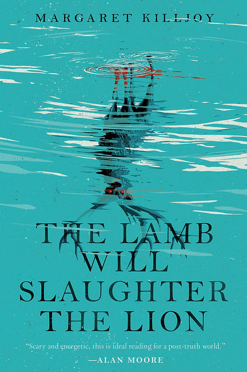 The Lamb Will Slaughter the Lion (Danielle Cain #1) by Margaret Killjoy