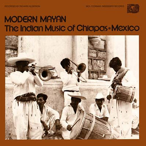 Modern Mayan: The Indian Music of Chiapas, Mexico