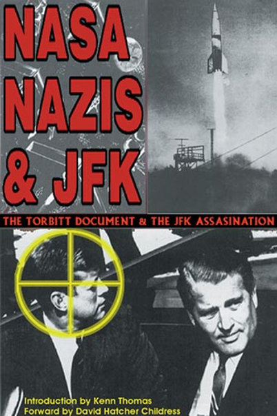 NASA, Nazis, & JFK: The Torbitt Document & the JFK Assassination by Kenn Thomas