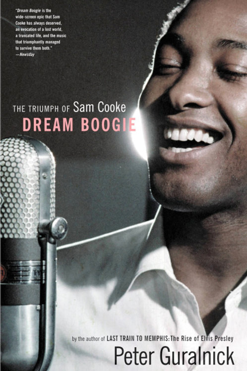 Dream Boogie: The Triumph of Sam Cooke by Peter Guralnick