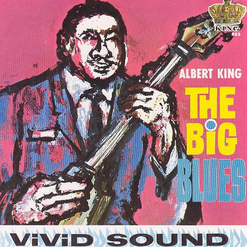 "Albert King, ""The Big Blues"""