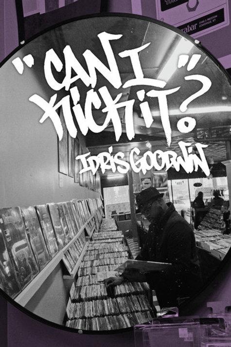 Can I Kick It? by Idris Goodwin