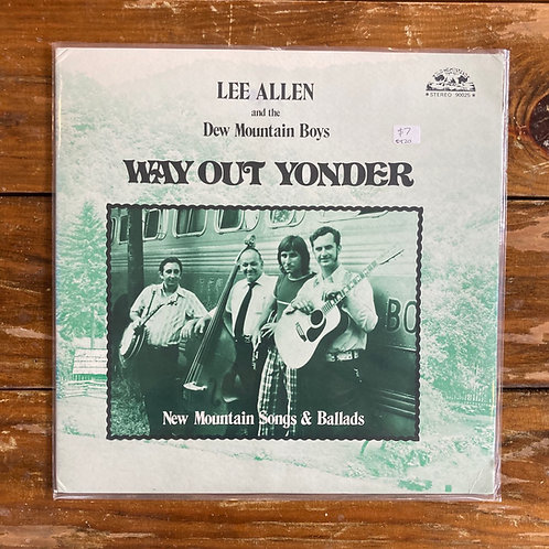 Lee Allen & the Dew Mountain Boys, Way Out Yonder: New Mountain Songs & Ballads