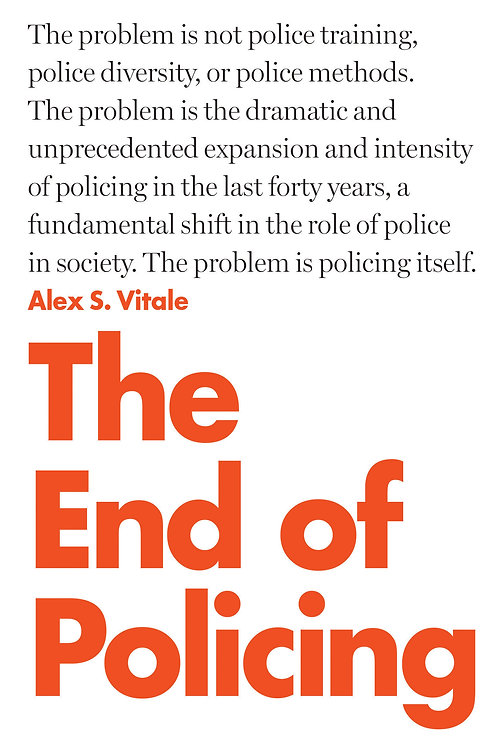 End of Policing by Alex S. Vitale