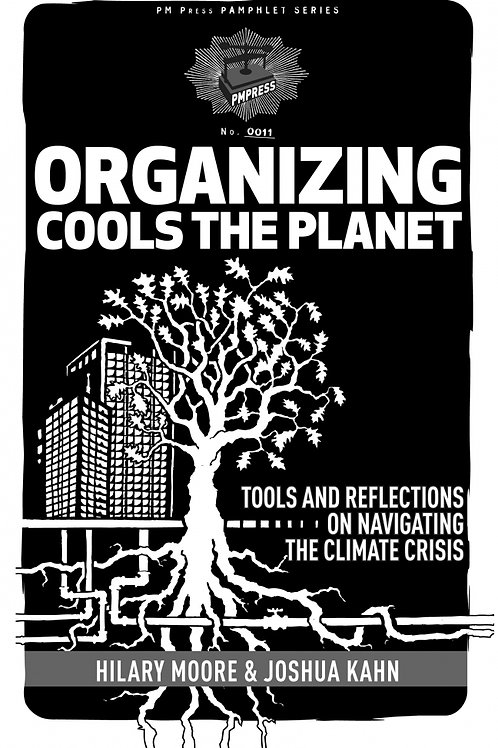 Organizing Cools the Planet: Tools & Reflections to Navigate the Climate Crisis