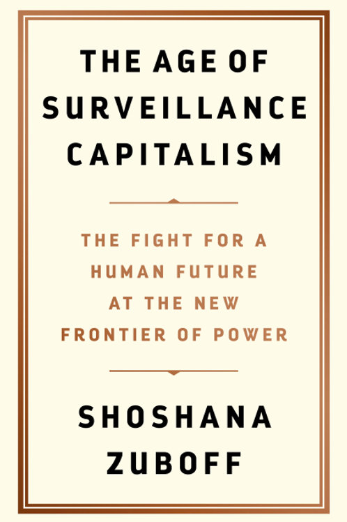 The Age of Surveillance Capitalism: The Fight for a Human Future at the New...