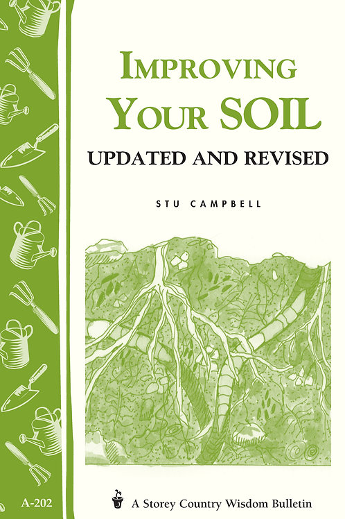 Improving Your Soil (Storey's Country Wisdom Bulletin A-202)