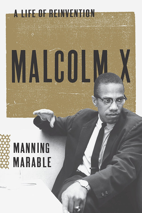 Malcolm X: A Life of Reinvention by Manning Marable (used)