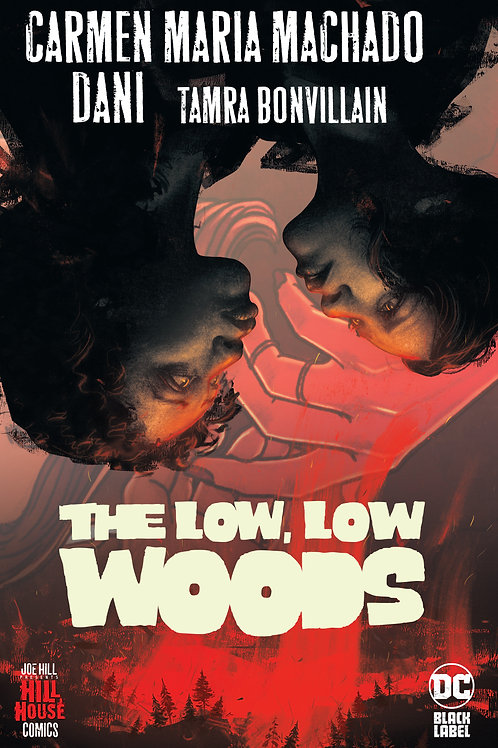 The Low, Low Woods (Hill House Comics) by Carmen Maria Machado