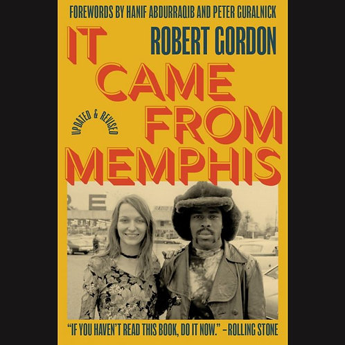 It Came From Memphis: Updated and Revised by Robert Gordon