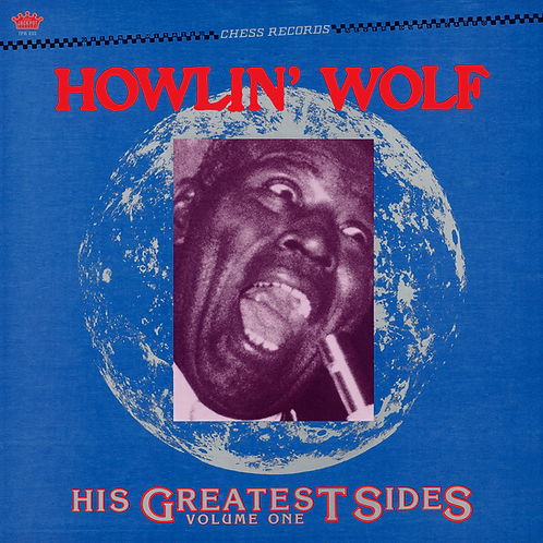 """Howlin' Wolf, """"His Greatest Sides, Vol. 1"""""""