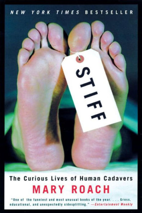 Stiff: The Curious Lives of Human Cadavers by Mary Roach (used)