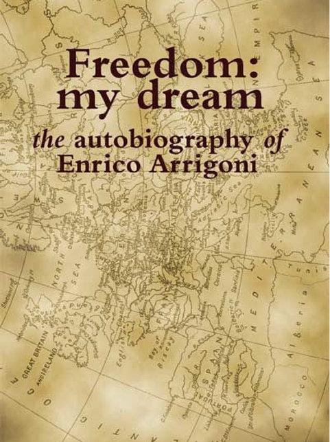 Freedom: My Dream by Enrico Arrigoni