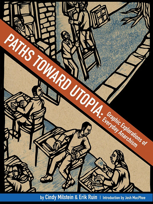 Paths Toward Utopia: Graphic Explorations of Everyday Anarchism (used)