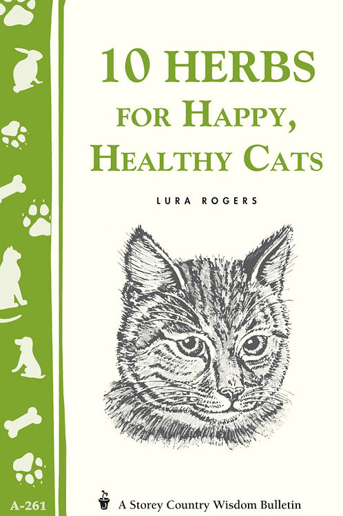 10 Herbs for Happy, Healthy Cats (Storey's Country Wisdom Bulletin A-261)