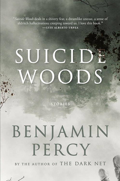 Suicide Woods by Benjamin Percy