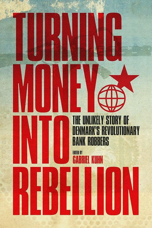 Turning Money into Rebellion: The Unlikely Story of Denmark's Revolutionary...