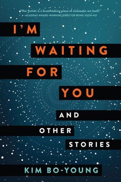 I'm Waiting for You: And Other Stories by Kim Bo-Young