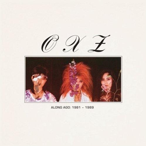 """OXZ, """"Along Ago: 1981-1989"""""""