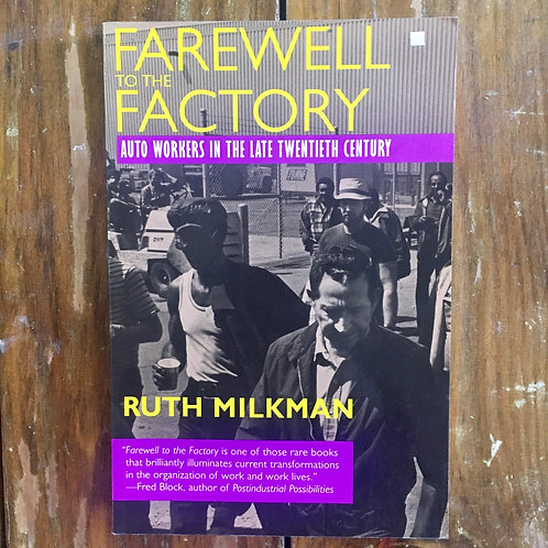 Farewell to the Factory:  Auto Workers in the Late Twentieth Century (used)