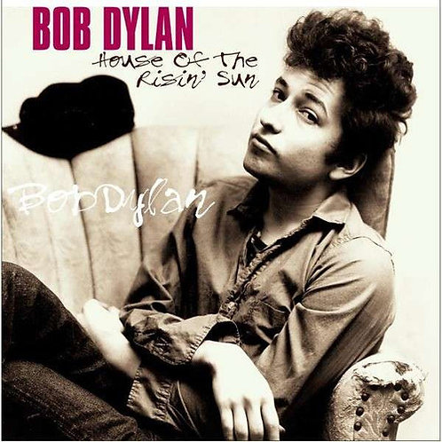 "Bob Dylan, ""House of the Rising Sun"""