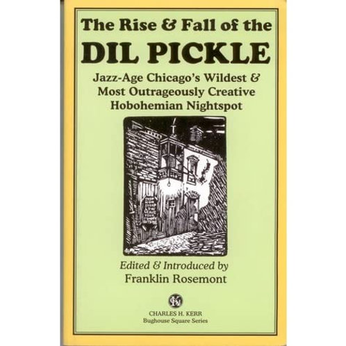The Rise & Fall of the Dil Pickle: Jazz-Age Chicago's Wildest...