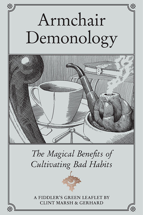 Armchair Demonology: The Magical Benefits of Cultivating Bad Habits