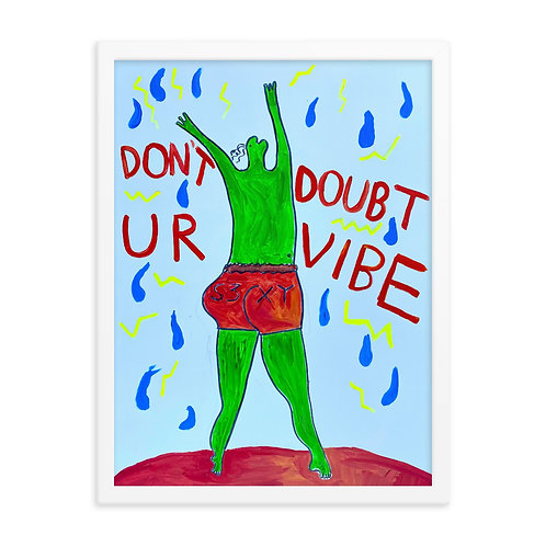 don't doubt ur vibe