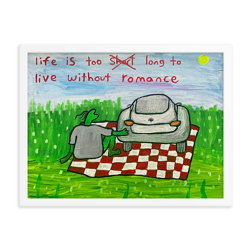 life is too long to live without romance