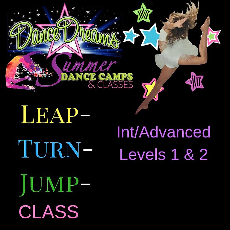 Leap/Turn/Jump Summer Classes (ALL 4): Int/Advanced Levels 1 & 2