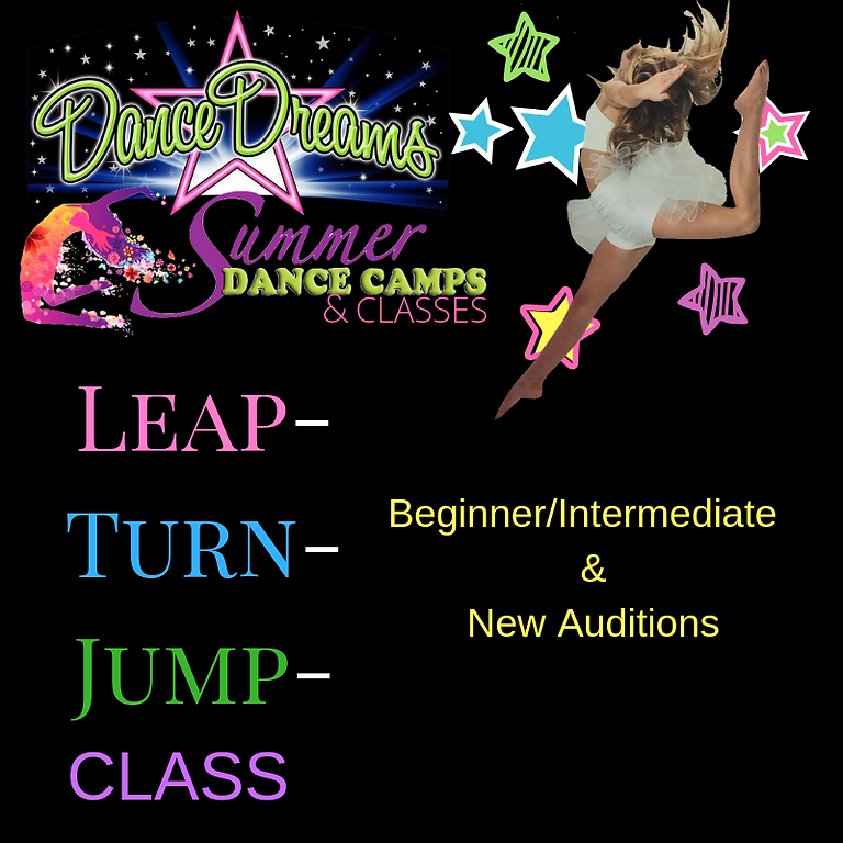 Leap/Turn/Jump Summer Classes (ALL 4): Beginner/Intermediate Junior Elite and New Auditions (2)