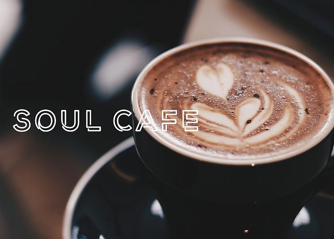 Soul Cafe - Website Header .png