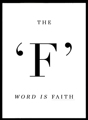 THE 'F' WORD IS FAITH POSTER