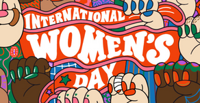 4 Ideas To Celebrate International Women's Day