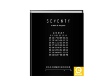 SEVENTY: A WORK IN PROGRESS ebook download