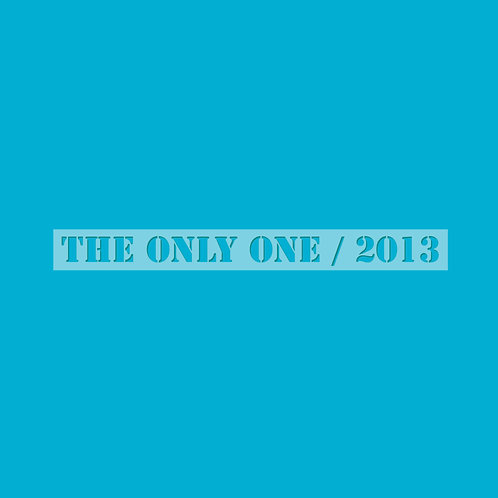 The Only One / 2013
