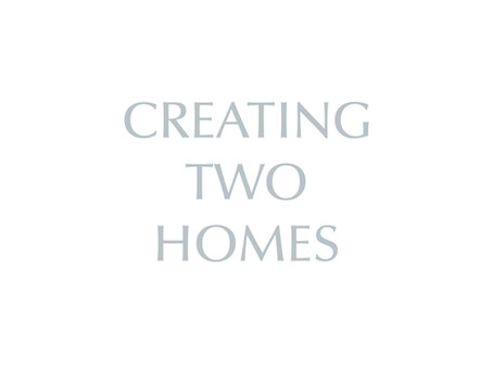 Creating Two Homes