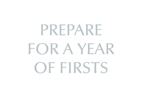 Prepare For a Year of Firsts