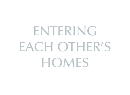 Entering Each Other's Homes