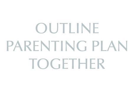 Outline Parenting Plan Together