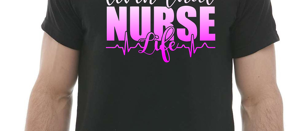 Livin' That Nurse Life Tee