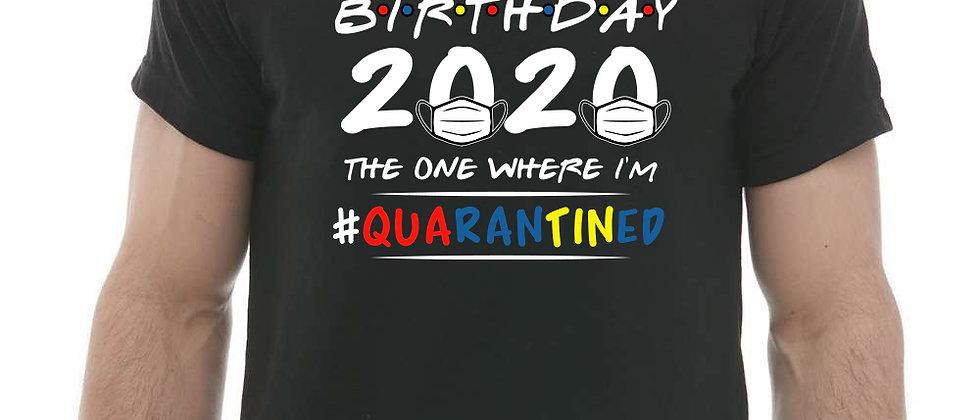 Custom Birthday Quarantine Tee
