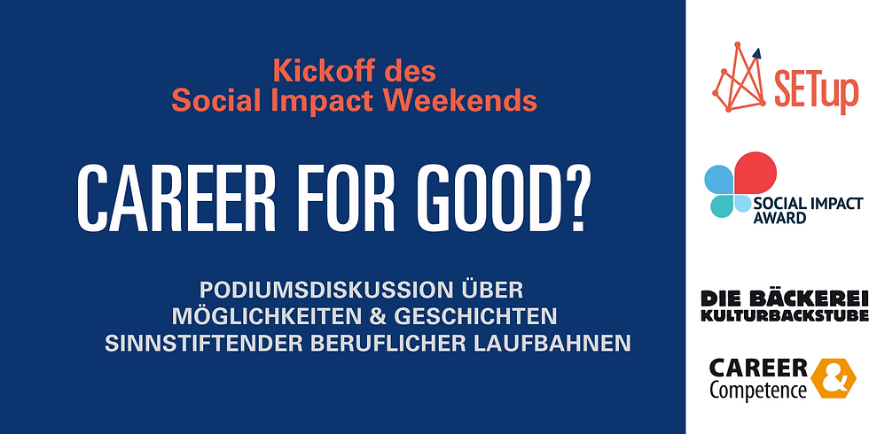 VERSCHOBEN Career for good? - Kickoff Social Impact Weekend