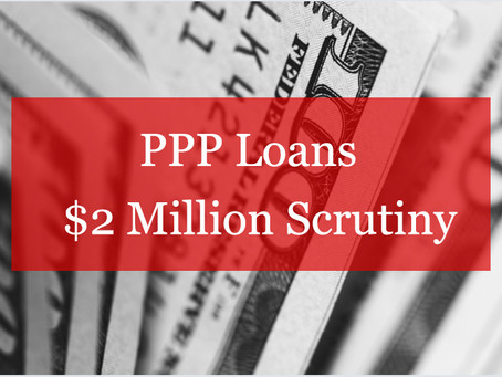 ALERT: PPP Additional Scrutiny Over $2 Million