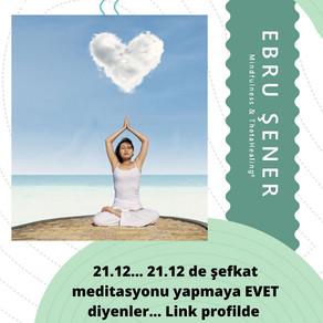 21.12 12.21 de Şefkat Meditasyonu