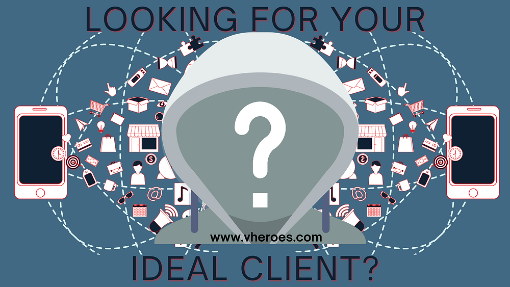 Looking For Your Ideal Client?