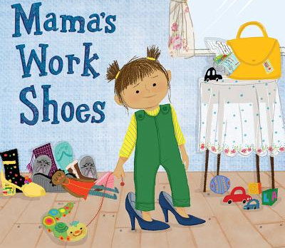 Step into Mama's Work Shoes: How the story got started.