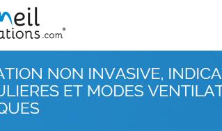 Formation : ventilation non invasive, indications particulières et modes ventilatoires spécifiques -