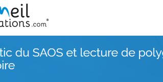Formation : diagnostic du SAOS et lecture de polygraphie ventilatoire - 16 et 17 mai 2019 - Lille